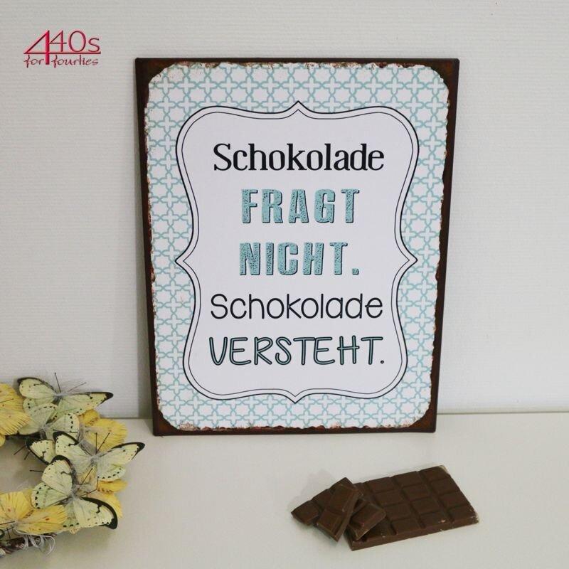 LaFinesse - Schokolade fragt nicht. Schokolade versteht. Metallschild | LF-em5087